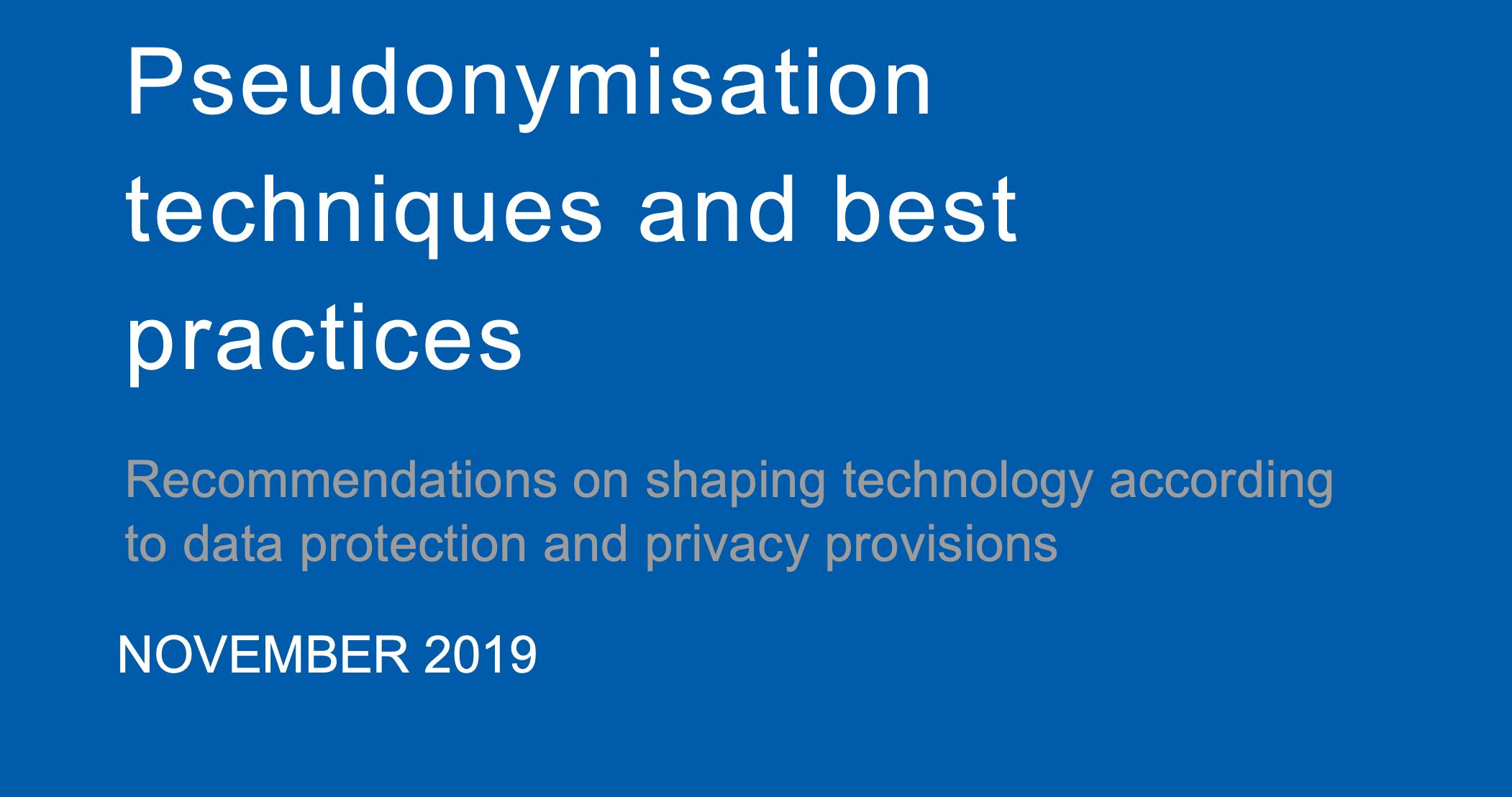 """RODO a cyberbezpieczeństwo: pseudonimizacja """"oczami"""" Europejskiej Agencji ds. Bezpieczeństwa Sieci i Informacji"""