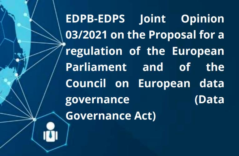 Projektowane Rozporządzenie (UE) w sprawie Data Governance oczami Europejskiej Rady Ochrony Danych oraz EDPS. Mamy rozjazd stanowisk Komisji i organów