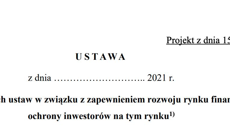 Projekt ustawy o zmianie niektórych ustaw w związku z zapewnieniem rozwoju rynku finansowego oraz ochrony inwestorów na tym rynku